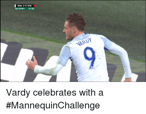 vardy: ENG 2-0 SPA  uwsPORT 47:34  NAPVY Vardy celebrates with a #MannequinChallenge