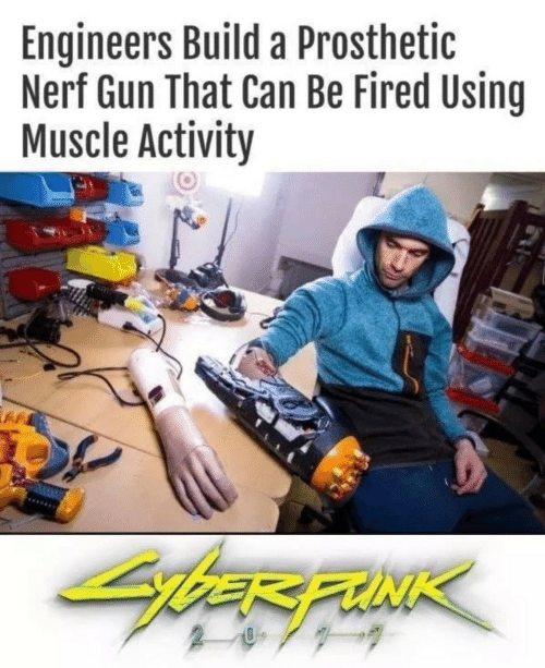 muscle: Engineers Build a Prosthetic  Nerf Gun That Can Be Fired Using  Muscle Activity  bER FUNK
