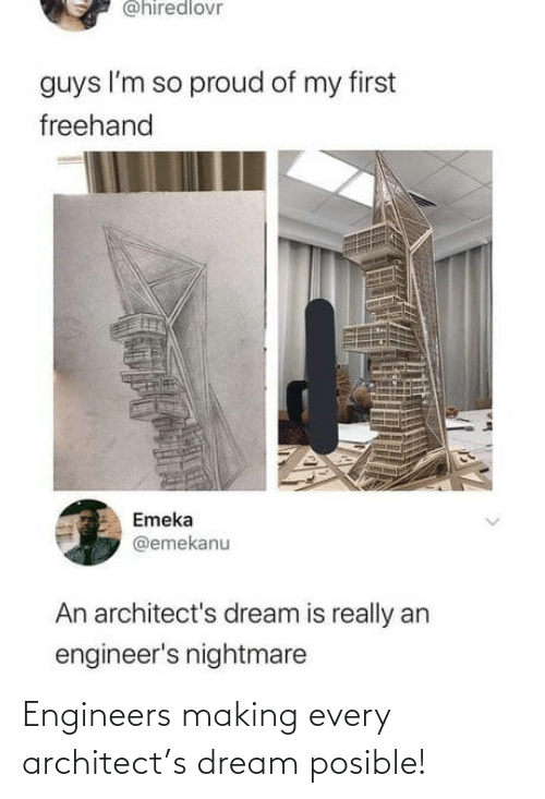 Architect: Engineers making every architect's dream posible!