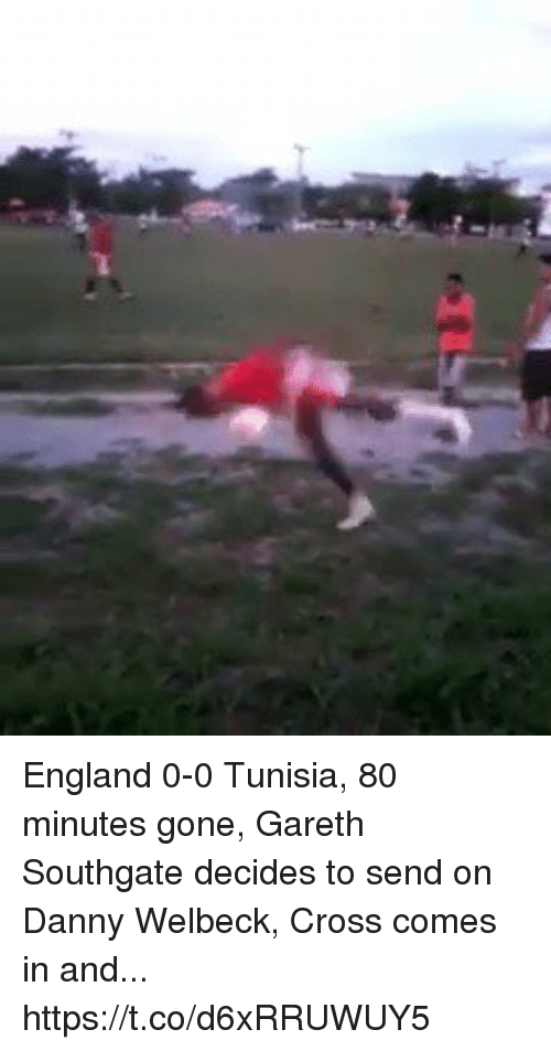 England, Soccer, and Cross: England 0-0 Tunisia, 80 minutes gone, Gareth Southgate decides to send on Danny Welbeck, Cross comes in and... https://t.co/d6xRRUWUY5