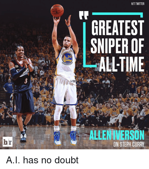 Sports, No Doubt, and Sniper: ENIS  30  ARRIO  HIT TWITTER  GREATEST  SNIPER OF  LLTIME  ALLENIVERSON  ON STEPH CURRY A.I. has no doubt