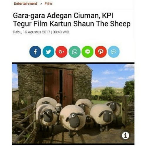 sheeps: Entertainment Film  Gara-gara Adegan Ciuman, KPI  Tegur Film Kartun Shaun The Sheep  Rabu, 16 Agustus 2017108:48 WIB