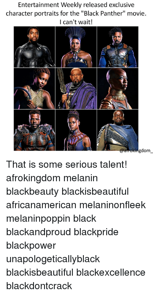 """Memes, Black Don't Crack, and Black: Entertainment Weekly released exclusive  character portraits for the """"Black Panther"""" movie.  l can't wait!  ngdom That is some serious talent! afrokingdom melanin blackbeauty blackisbeautiful africanamerican melaninonfleek melaninpoppin black blackandproud blackpride blackpower unapologeticallyblack blackisbeautiful blackexcellence blackdontcrack"""