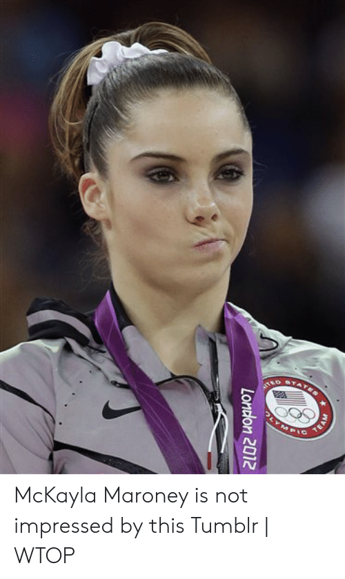 mckayla maroney: EO STATS  EA  MPIC  London 2012 McKayla Maroney is not impressed by this Tumblr | WTOP