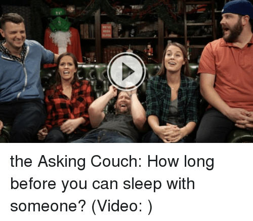 Eo the asking couch how long before you can sleep with for Couch you can sleep on