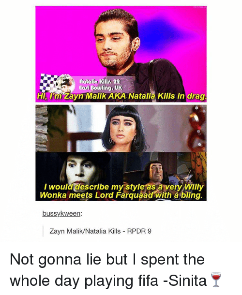 eor bowling hi pmzayn malik aka natalia kills in drag 4824925 🔥 25 best memes about willy wonka and tumblr willy wonka and