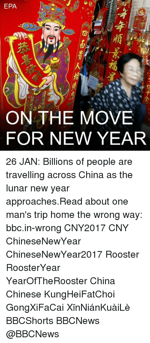 lunar new year: EPA  ON THE MOVE  FOR NEW YEAR  ereen+-全  at年順景福星 O >.  四面貴人相照_ata 26 JAN: Billions of people are travelling across China as the lunar new year approaches.Read about one man's trip home the wrong way: bbc.in-wrong CNY2017 CNY ChineseNewYear ChineseNewYear2017 Rooster RoosterYear YearOfTheRooster China Chinese KungHeiFatChoi GongXiFaCai XīnNiánKuàiLè BBCShorts BBCNews @BBCNews