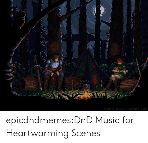 DnD: epicdndmemes:DnD Music for Heartwarming Scenes