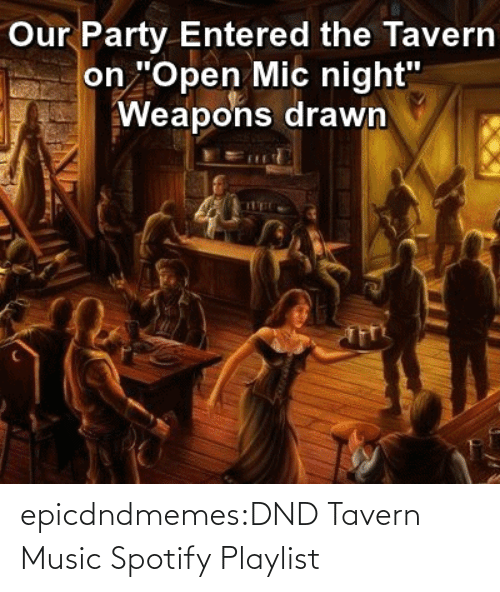 DnD: epicdndmemes:DND Tavern Music Spotify Playlist