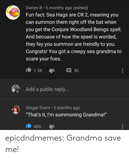 Save: epicdndmemes:  Grandma save me!