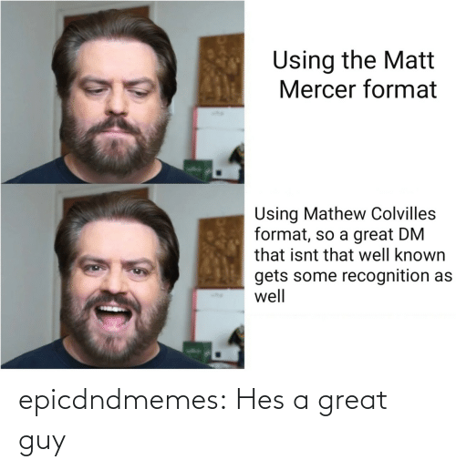 hes: epicdndmemes:  Hes a great guy