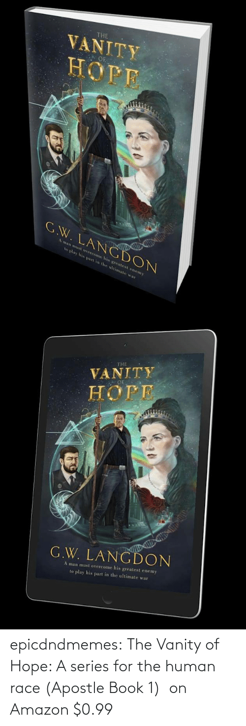 amazon.com: epicdndmemes:  The Vanity of Hope: A series for the human race (Apostle Book 1)  on Amazon $0.99