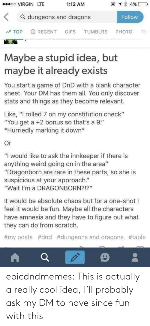 really cool: epicdndmemes:  This is actually a really cool idea, I'll probably ask my DM to have since fun with this