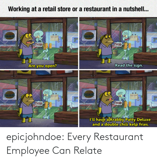 Restaurant: epicjohndoe:  Every Restaurant Employee Can Relate