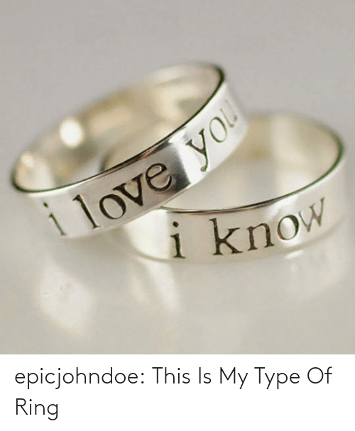 My Type: epicjohndoe:  This Is My Type Of Ring