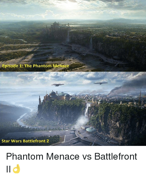 Memes, Star Wars, and Star: Episode 1 The Phantom Menace  Star Wars Battlefront 2 Phantom Menace vs Battlefront II👌