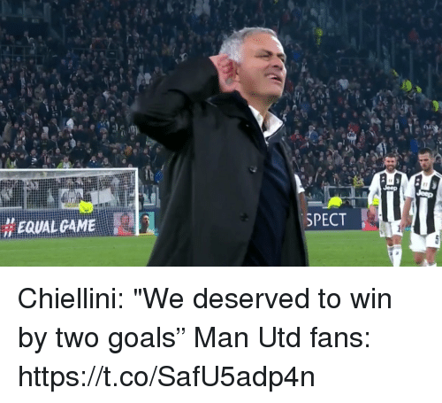 "spect: / EQUAL GAME  SPECT Chiellini: ""We deserved to win by two goals""  Man Utd fans: https://t.co/SafU5adp4n"
