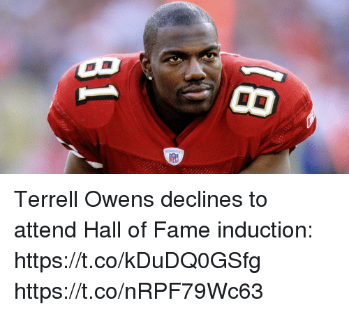 terrell owens: EQUIPM Terrell Owens declines to attend Hall of Fame induction: https://t.co/kDuDQ0GSfg https://t.co/nRPF79Wc63