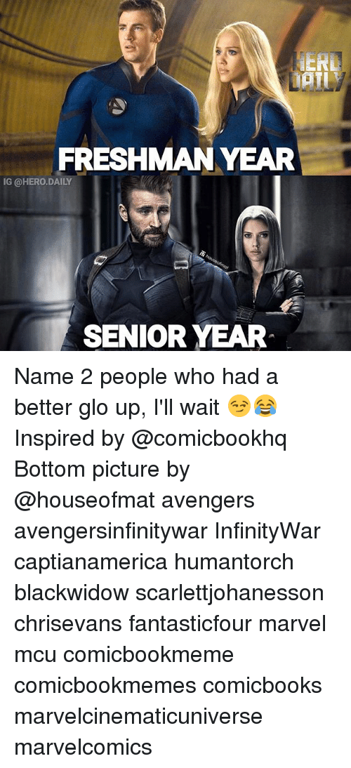 erd: ERD  DAILY  FRESHMANYEAR  G @HERO.DAILY  SENIOR YEAR Name 2 people who had a better glo up, I'll wait 😏😂 Inspired by @comicbookhq Bottom picture by @houseofmat avengers avengersinfinitywar InfinityWar captianamerica humantorch blackwidow scarlettjohanesson chrisevans fantasticfour marvel mcu comicbookmeme comicbookmemes comicbooks marvelcinematicuniverse marvelcomics