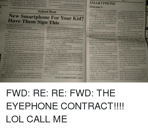 Motheres: ere on Tuesday, the 2nd. Th  s Jerry  taxpayer and the IRS' computer. They have Coon signing off  SMARTPHONE  7 on issued over  Jerry Coon  an Enr  d Agen  million IP PINs and are offering the opportunity to another  He owns Action Tax Service on Northland Dr in Rockford  (from page 4)  taxpay  who may have compromised identities  Contact Jerry at www.actiontarservice.com  vanishes into thin air, you are responsible  School Beat  4. Leave your phone home sometimes  for the replacement costs or repairs. Mow  and feel safe and secure in that decision  stash some birthday money  a lawn, babys  New Smartphone For Your Kid?  s not alive or an extension of you. Learn to  will happen, you should be prepared  e withou  Be bigger and more powerfu  7. Do not use this technology to  than FOMO fear of missing out.  fool, or deceive another human being. Do  Have Them Sign This  By MIKE WESTGATE  5. Download mus  new or  nvolve yourself in conversations tha  classic or different than the m  ons of your  are hurtful to others. Be a good friend firs  peers tha  sten to the same exact stuff. Your  or stay out of the crossfire  generation has access to music like never  Cannonsburg Elementary Principal  8. Do not text, ema  or say anything before in history. Take advantage of that gift  comes  rules and regul  and Director of Library and Media Services  through this device you would not say in  ad through  he follo  Expand your horizons  hope that you understand  it is m  job to raise you into a wel  person  6. Play a game with words or puzzles  rounded, healthy young man  my twin girls are having their ninth birthday soon  9. Do not text, ema  can function in the world  and coex  or say anything or brain teasers every no  and then  and guess wha  not be ruled by it. with technology.  Failure to comply with the following list  o someone that you would not say ou  at the top of their wish  oud.  Keep your eyes up. See the world  we've st already? An  been hoping to hold off 