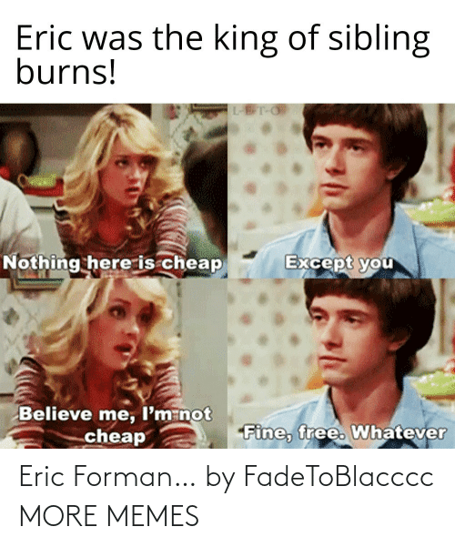 eric: Eric Forman… by FadeToBlacccc MORE MEMES