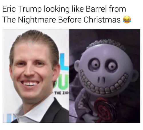 Eric Trump: Eric Trump looking like Barrel from  The Nightmare Before Christmas  THE ZI
