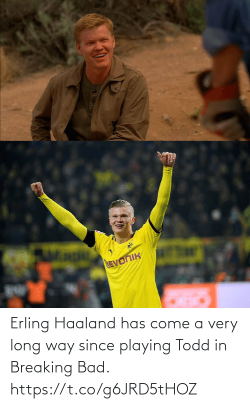 Long Way: Erling Haaland has come a very long way since playing Todd in Breaking Bad. https://t.co/g6JRD5tHOZ