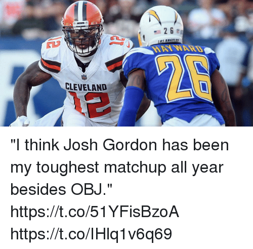 "Memes, Cleveland, and Josh Gordon: EROWS  LOSANSFLES  RAY WARD  CLEVELAND ""I think Josh Gordon has been my toughest matchup all year besides OBJ."" https://t.co/51YFisBzoA https://t.co/IHlq1v6q69"