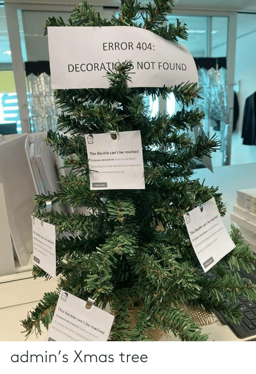Admin: ERROR 404:  DECORATIO NOT FOUND  This Bauble can't be reached  Chrstmas decorations could net be found  hyning ne Santa cla prtocoi agnostics  This Bauble can't be reached  Cristnas decarts  This Bauble can't be reached  Cristmas decorations cd t eound  ying heSata claus pron admin's Xmas tree