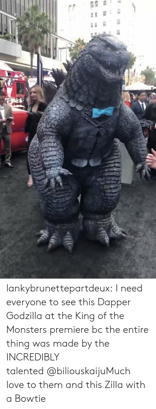 King Of: ES lankybrunettepartdeux:  I need everyone to see this Dapper Godzilla at the King of the Monsters premierebc the entire thing was made by the INCREDIBLY talented@biliouskaijuMuch love to them and this Zilla with a Bowtie
