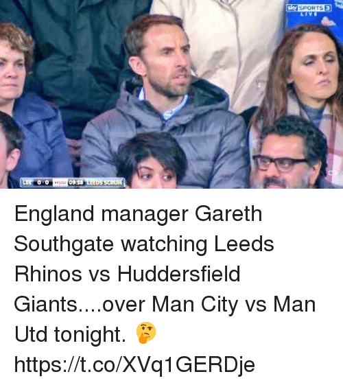Overly Manly: ES2 SPORTS England manager Gareth Southgate watching Leeds Rhinos vs Huddersfield Giants....over Man City vs Man Utd tonight. 🤔 https://t.co/XVq1GERDje