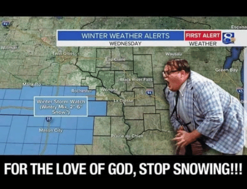 Stop Snowing: Escana  WINTER WEATHER ALERTS FIRST ALERT  WEDNESDAY  WEATHER  Willm  Wausau  Black RİverFalis  ankato  Winter Storm Watch  (Wintry Mix 2-6  Snow?)  15  Mason City  FOR THE LOVE OF GOD, STOP SNOWING!!!
