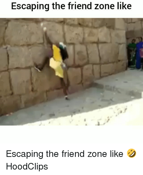Funny, Friend, and Zone: Escaping the friend zone like Escaping the friend zone like 🤣 HoodClips