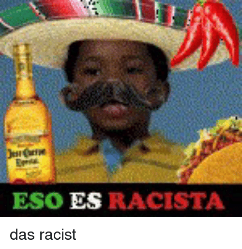 Memes, Racist, and 🤖: ESO  DS  RACISTA das racist