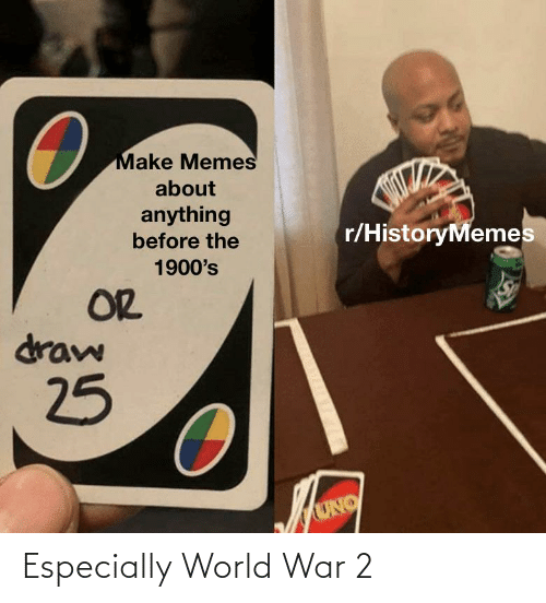 World War 2: Especially World War 2