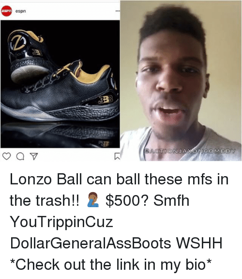 Espn, Memes, and Trash: espn  ACTT  COMEDY Lonzo Ball can ball these mfs in the trash!! 🤦🏾♂️ $500? Smfh YouTrippinCuz DollarGeneralAssBoots WSHH *Check out the link in my bio*