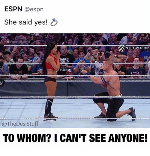 Espn, Memes, and Stuff: ESPN espn  She said yes!  NET WORAK  REIGN  @The Desi Stuff  TO WHOM? I CANIT SEE ANYONE!