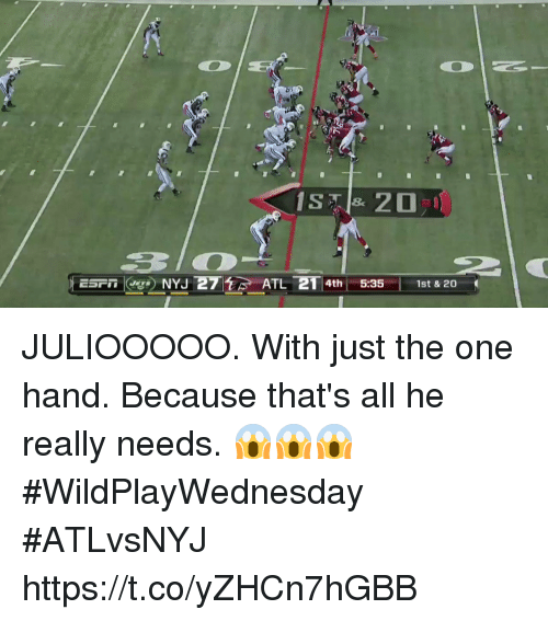 Espn, Memes, and 🤖: ESPn -ge) NY1271  ATL  T 4th       5:35  1st & 20 JULIOOOOO. With just the one hand.  Because that's all he really needs. 😱😱😱 #WildPlayWednesday #ATLvsNYJ https://t.co/yZHCn7hGBB