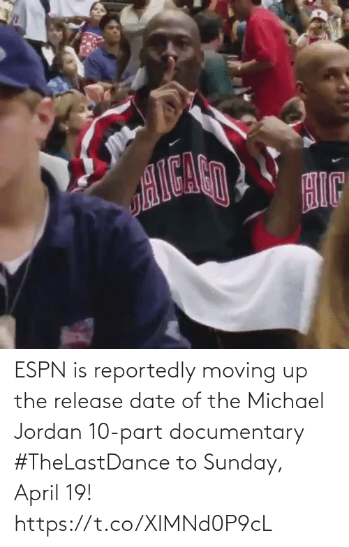 Jordan: ESPN is reportedly moving up the release date of the Michael Jordan 10-part documentary #TheLastDance to Sunday, April 19!   https://t.co/XlMNd0P9cL