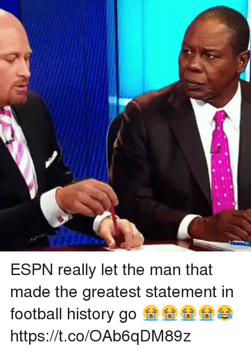 Espn, Football, and Sports: ESPN really let the man that made the greatest statement in football history go 😭😭😭😭😂 https://t.co/OAb6qDM89z