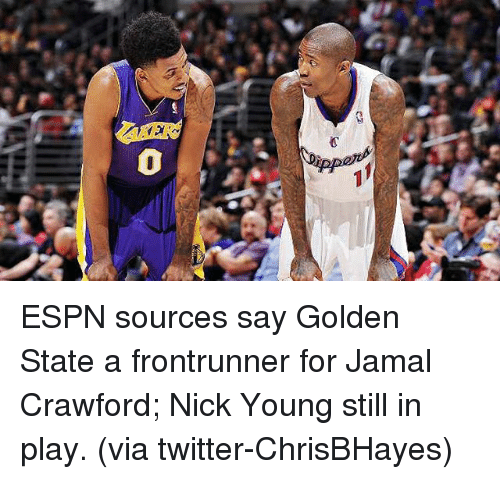 Basketball, Espn, and Golden State Warriors: ESPN sources say Golden State a frontrunner for Jamal Crawford; Nick Young still in play. (via twitter-ChrisBHayes)
