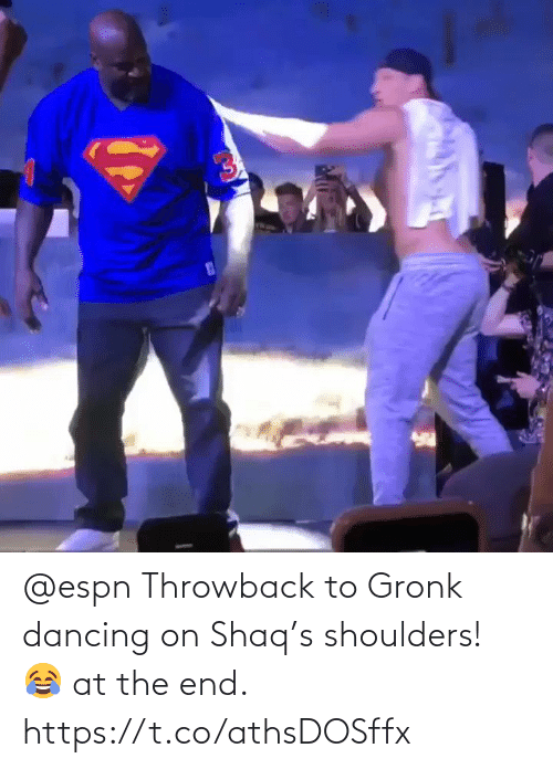 Dancing: @espn Throwback to Gronk dancing on Shaq's shoulders! 😂 at the end.  https://t.co/athsDOSffx