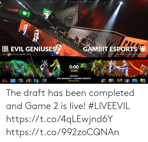 Inv: ESPO  DOT  WORLD PRO INV  SIGAPORE A  ONE  ESPORTS  OTA 2  PRO INVITATIONALS  GAMBIT ESPORTS O  fng | shachlo | dream | xsvampire I gpk  EVIL EVIL GENIUSES  GEDASES  0:00  crit-| areezy | fly | ramzes666 | abed,  0:00  EVIL GENIUSES 1-0 GAMBIT ESPORTS  Best of 3 series  MATCH 2 The draft has been completed and Game 2 is live! #LIVEEVIL  https://t.co/4qLEwjnd6Y https://t.co/992zoCQNAn
