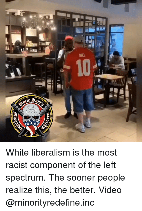 Liberalism: Est  1775 White liberalism is the most racist component of the left spectrum. The sooner people realize this, the better. Video @minorityredefine.inc