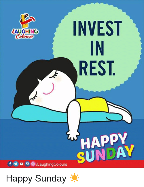 Yo, Happy, and Sunday: EST  IN  REST  LAUGHING  Colowrs  HAPPY  9iole SUNDAY  f  yo ,e)/LaughingColours Happy Sunday ☀