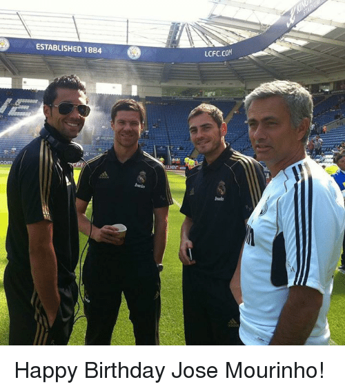 Lcfc: ESTABLISHED 1884  LCFC.COM Happy Birthday Jose Mourinho!  <YJ>