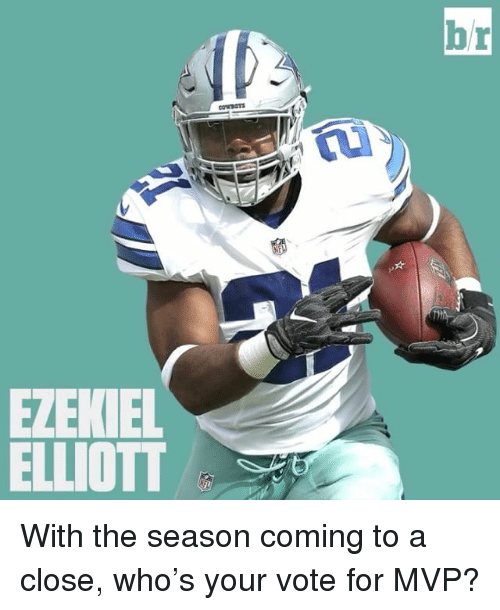 Sports and Mvp: ETEKIEL  ELLIOTT  br With the season coming to a close, who's your vote for MVP?