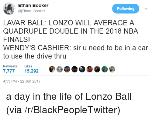 Ethan Booker Following LAVAR BALL LONZO WILL AVERAGE a QUADRUPLE DOUBLE IN THE 2018 NBA FINALS ...