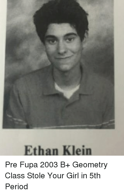 fupa: Ethan Klein Pre Fupa 2003 B+ Geometry Class Stole Your Girl in 5th Period