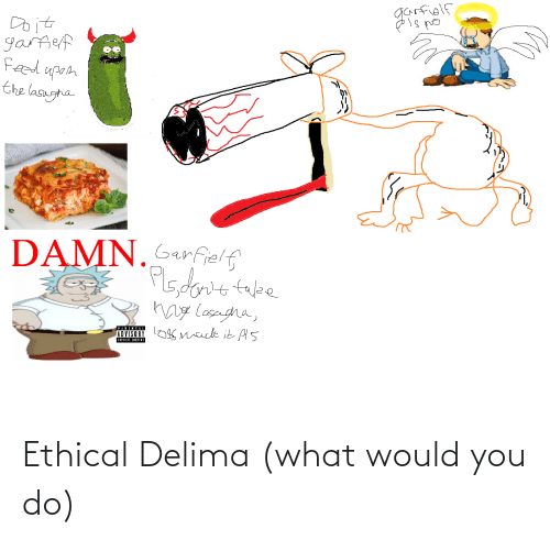 ethical: Ethical Delima (what would you do)
